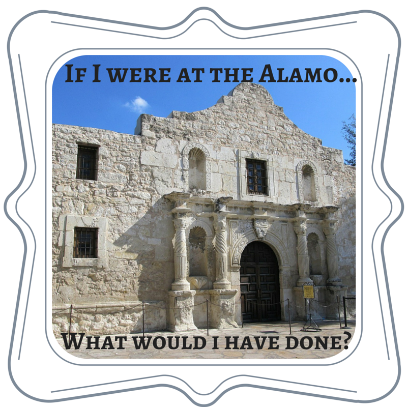 If I Were at the Alamo…