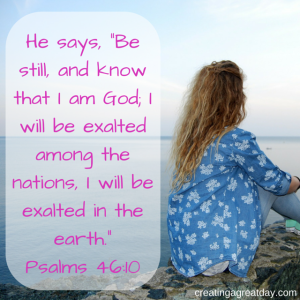 """He says, """"Be still, and know that I am"""