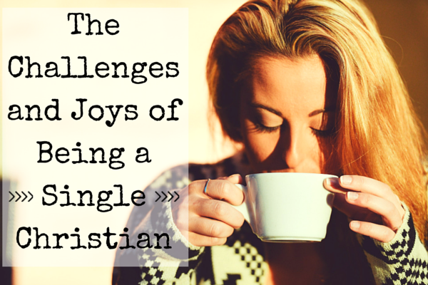 The Challenges and Joys of Being a Single Christian