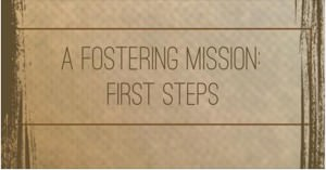 A Fostering Mission First Steps