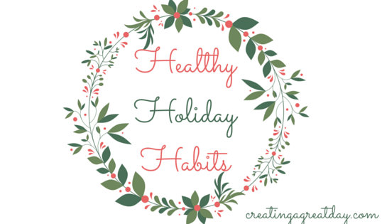 Healthy Holiday Habits
