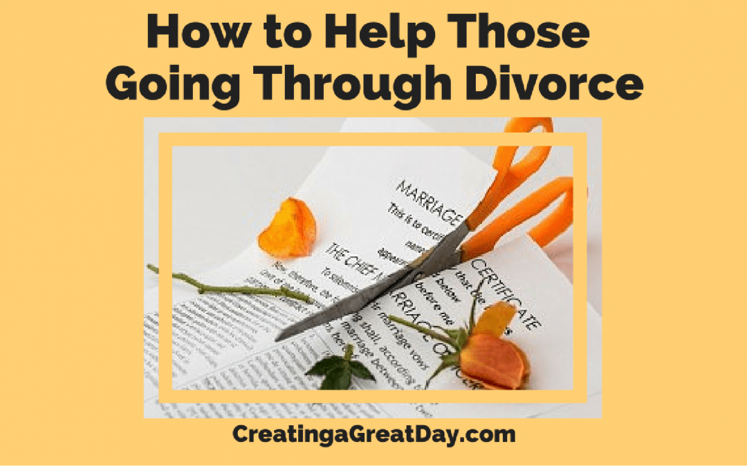 How to Help Those Going through Divorce