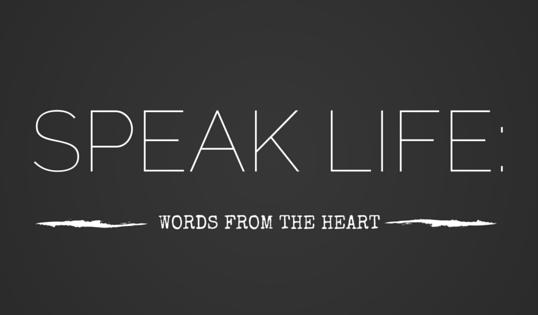 Speak Life