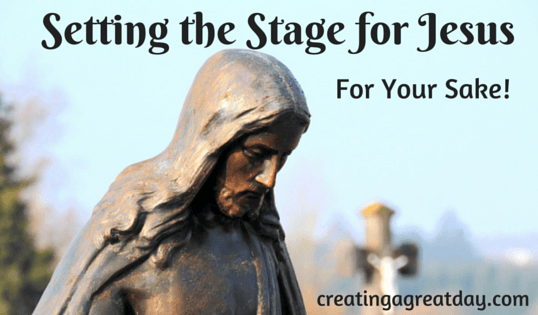 Setting the Stage for Jesus