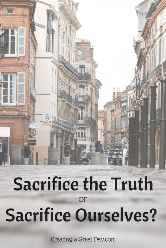 sacrifice-the-truth-or-sacrifice-ourselves-pinterest