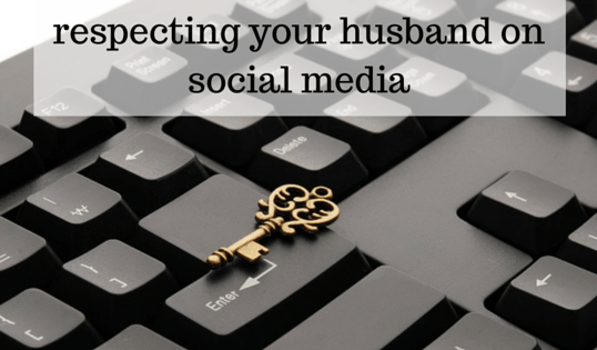 Respecting Your Husband on Social Media