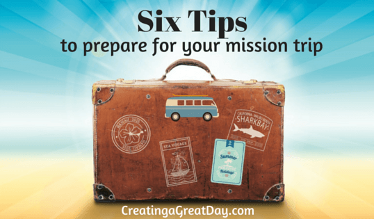 Six Tip to Prepare for a Mission Trip