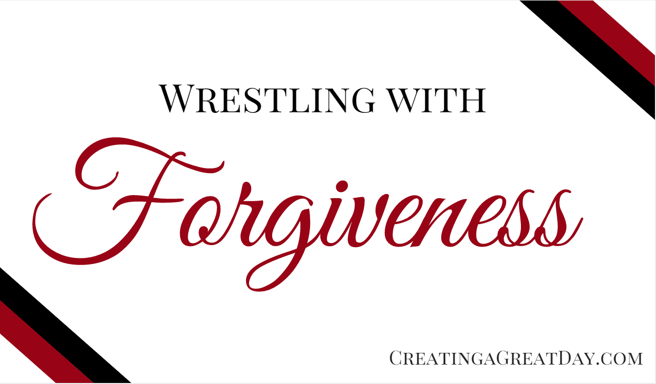 Wrestling with Forgiveness