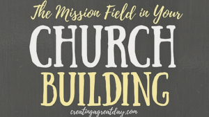 The Mission Field in Your Church Building pinterest