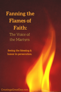 Fanning the Flames of Faith- The Voice of the Martyrs - Seeing the blessing & honor in persecution