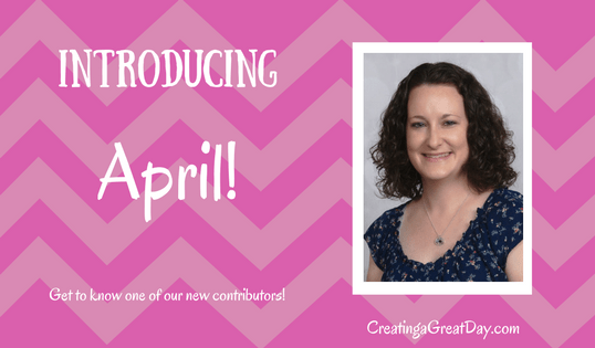 Welcoming April to the Creating a Great Day Team