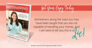 The Recovering Spender Book - Someone might have said you aren't capable of handling money - that is a lie