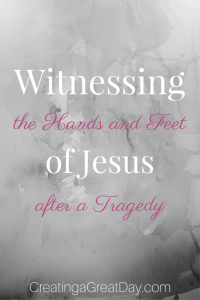 Witnessing the hands and feet of Jesus