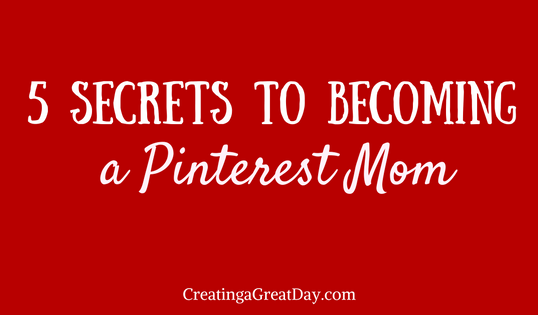 How to Become a Pinterest Mom