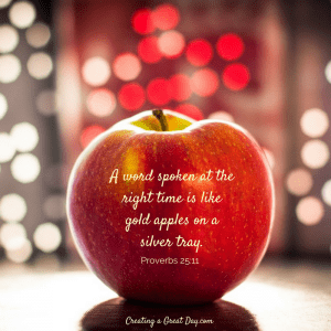 a-word-spoken-at-the-right-time-is-like-gold-apples-on-a-silver-tray