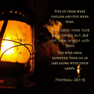 five-of-them-were-foolish-and-five-were-wise-the-foolish-ones-took-their-lamps-but-did-not-take-any-oil-with-them-the-wise-ones-however-took-oil-in-jars-along-with-their-lamps