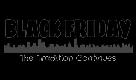 Black Friday…the Tradition Continues