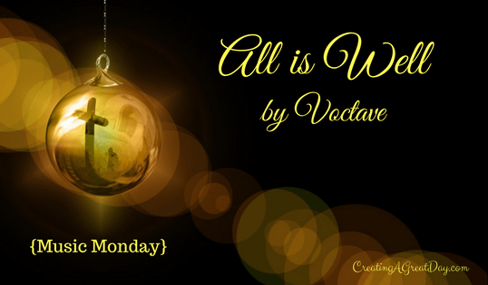 All is Well – Voctave {Music Monday}