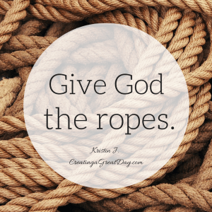 give-god-the-ropes