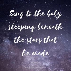sing-to-the-baby-sleeping-beneath-the-stars-that-he-made