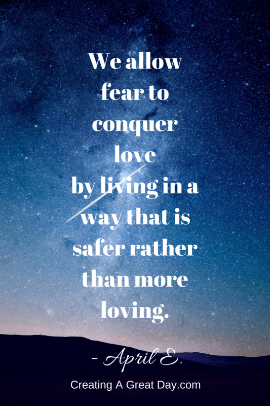 we-allow-fear-to-conquer-love