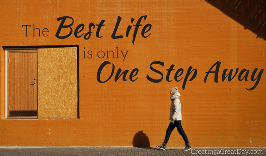 Your Best Life is Only One Step Away
