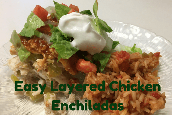 Easy Layered Chicken Enchiladas