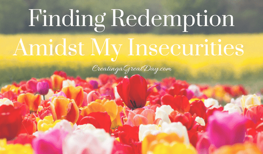 Finding Redemption Amidst Insecurities