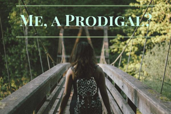 Me, a Prodigal