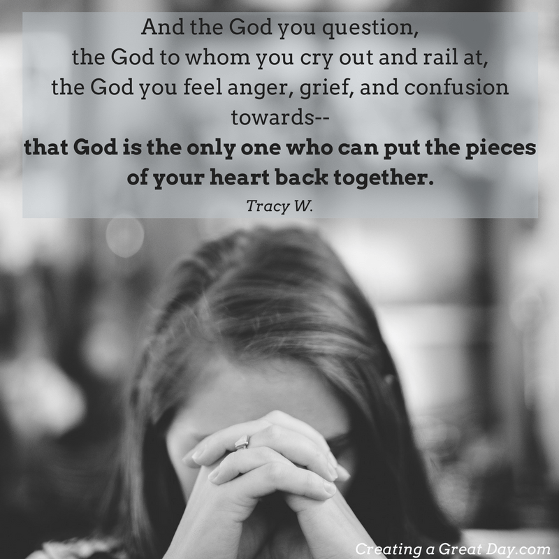and-the-god-you-question-that-god-is-the-only-one-who-can-put-the-pieces-of-your-heart-back-together