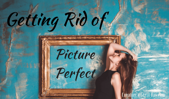 Getting Rid of Picture Perfect
