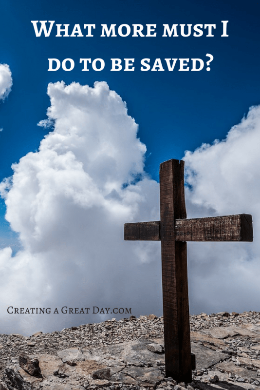 what-more-must-i-do-to-be-saved