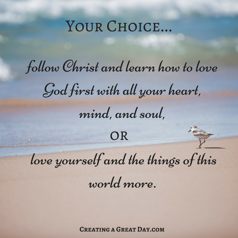 your-choice-follow-christ-or-love-yourself-and-the-things-of-this-world-more