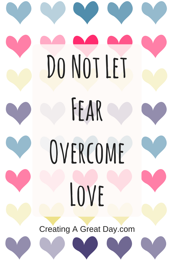 do-not-let-fear-overcome-love-pinterest-2