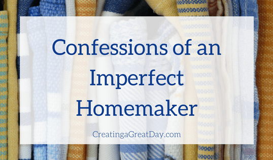 Confessions of an Imperfect Homemaker