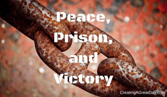 Peace, Prison, and Victory