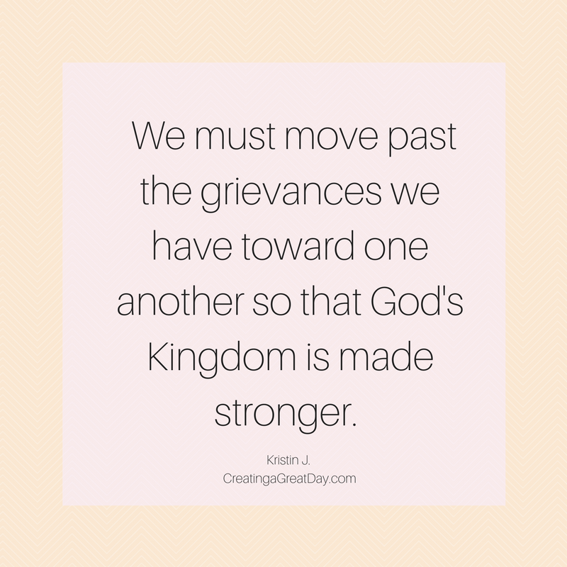 we-must-move-past-the-grievances-we-have-toward-one-another-so-that-gods-kingdom-is-made-stronger
