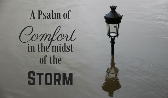 A Psalm of Comfort in the Midst of the Storm