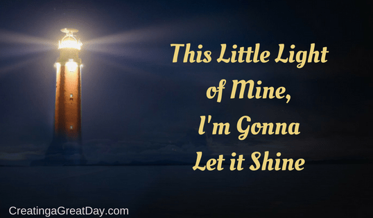 This Little Light of Mine, I'm Gonna Let it Shine
