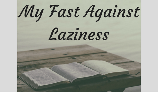 My Fast Against Laziness