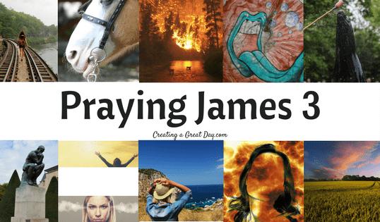 Praying James 3 – Controlling the Tongue