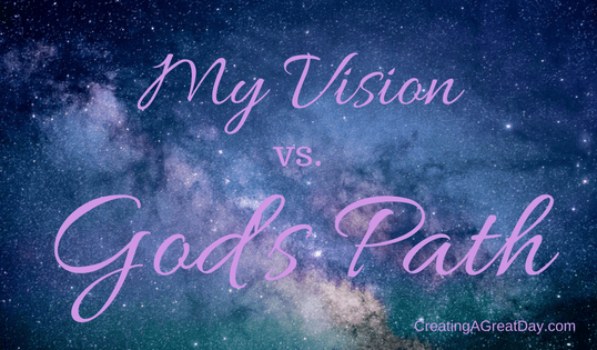 Difference between my plans & God's vision