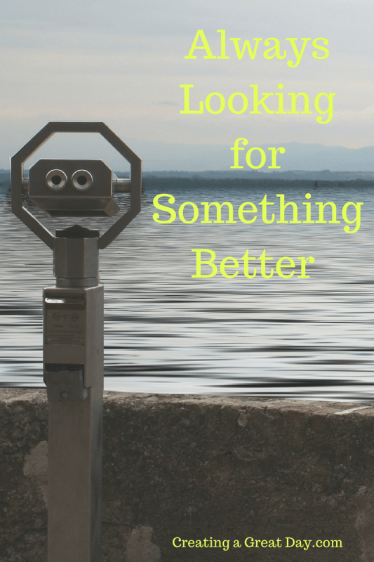 always-looking-for-something-better-pinterest
