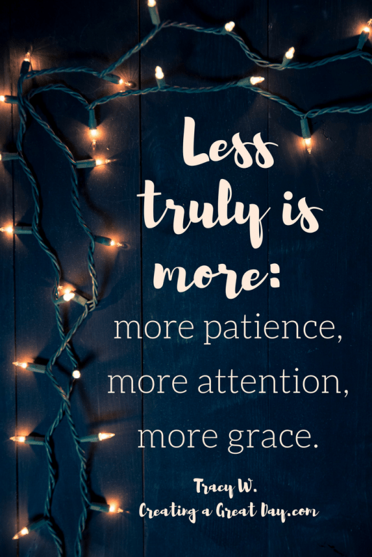 less-truly-is-more-more-patience-more-attention-more-grace