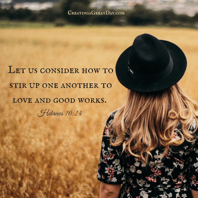 let-us-consider-how-to-stir-up-one-another-to-love-and-good-works